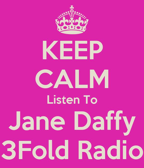 KEEP CALM Listen To Jane Daffy 3Fold Radio