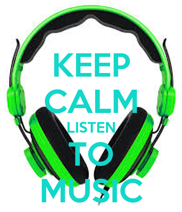 KEEP CALM LISTEN TO MUSIC