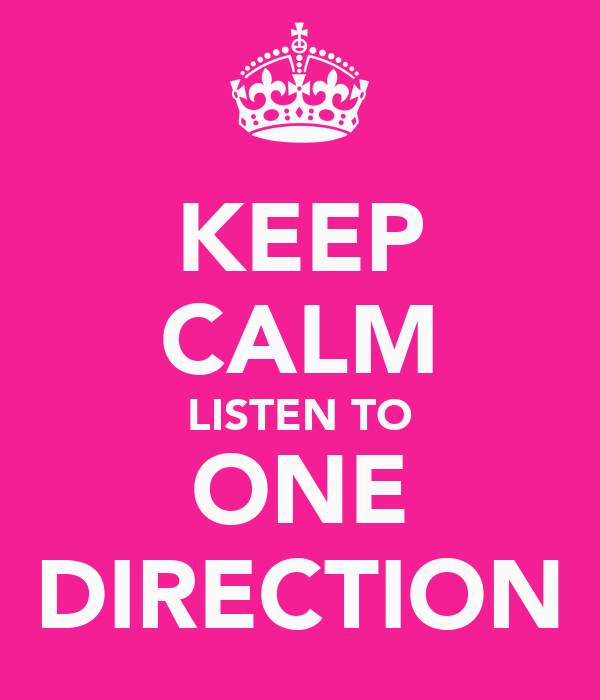 KEEP CALM LISTEN TO ONE DIRECTION