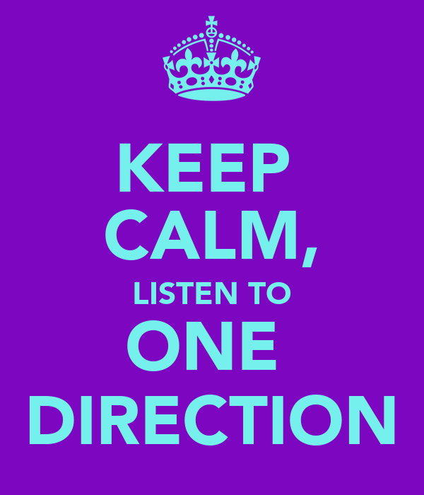 KEEP  CALM, LISTEN TO ONE  DIRECTION