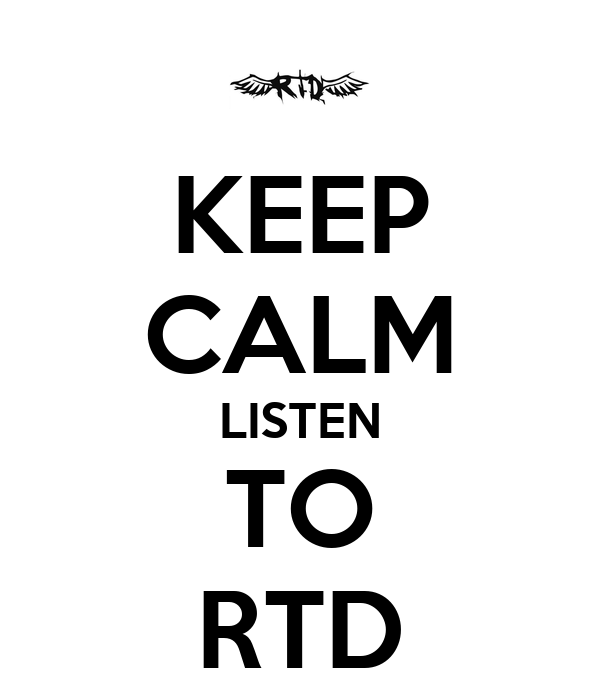 KEEP CALM LISTEN TO RTD