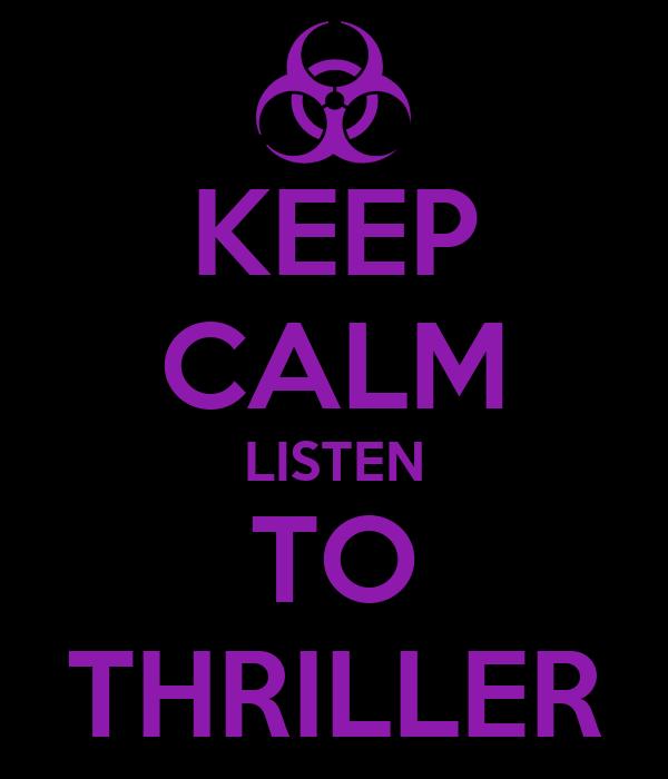KEEP CALM LISTEN TO THRILLER