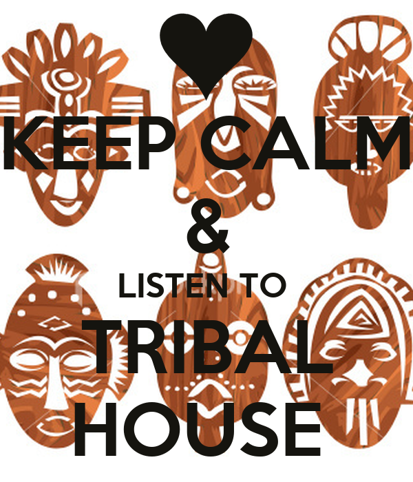 Keep calm listen to tribal house poster mk890 keep for Best tribal house