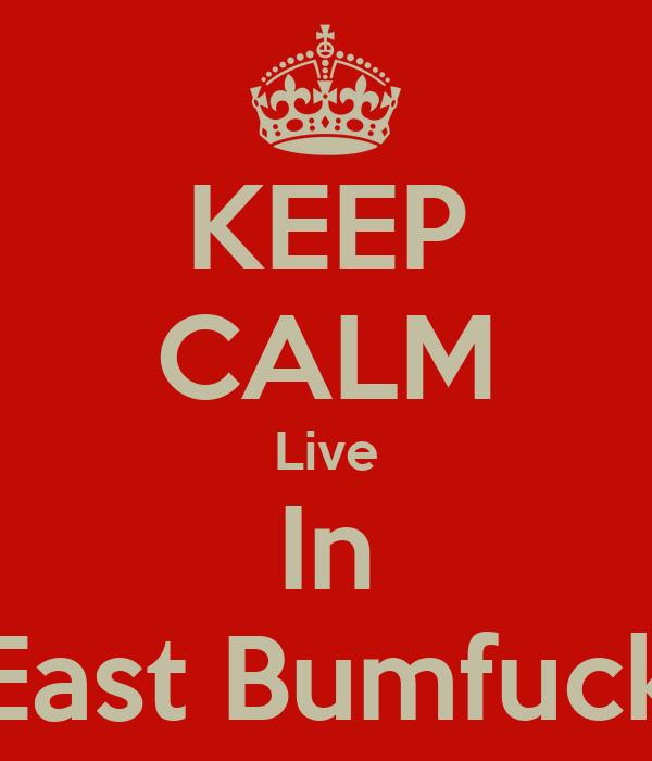 East bumfuck