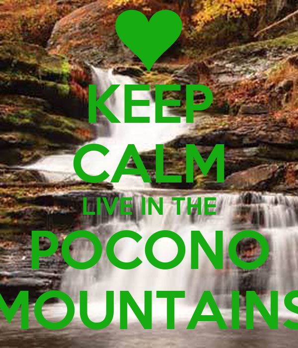 KEEP CALM LIVE IN THE POCONO MOUNTAINS