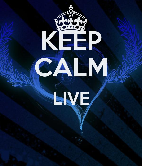 KEEP CALM LIVE