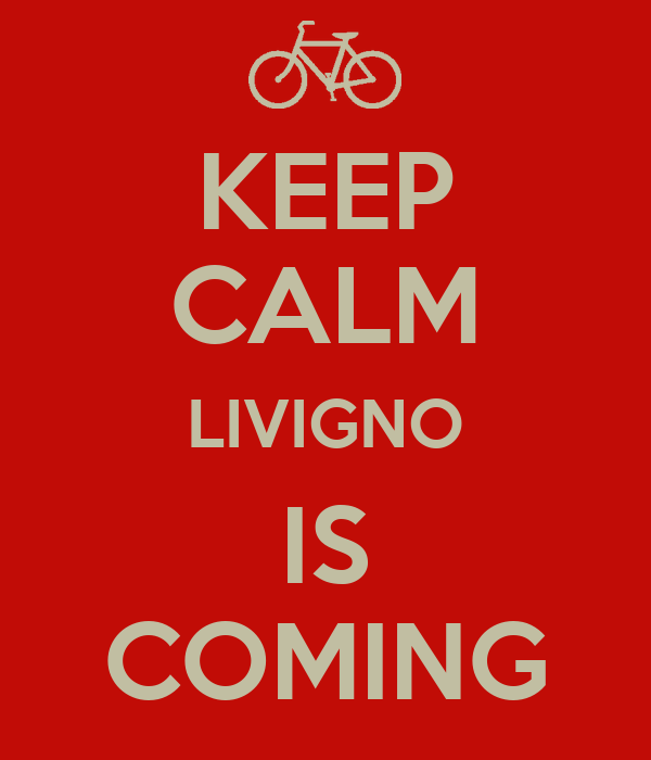 KEEP CALM LIVIGNO IS COMING