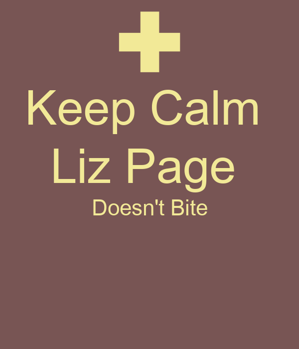 Keep Calm  Liz Page  Doesn't Bite