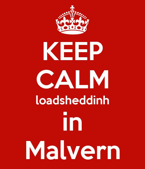 KEEP CALM loadsheddinh in Malvern