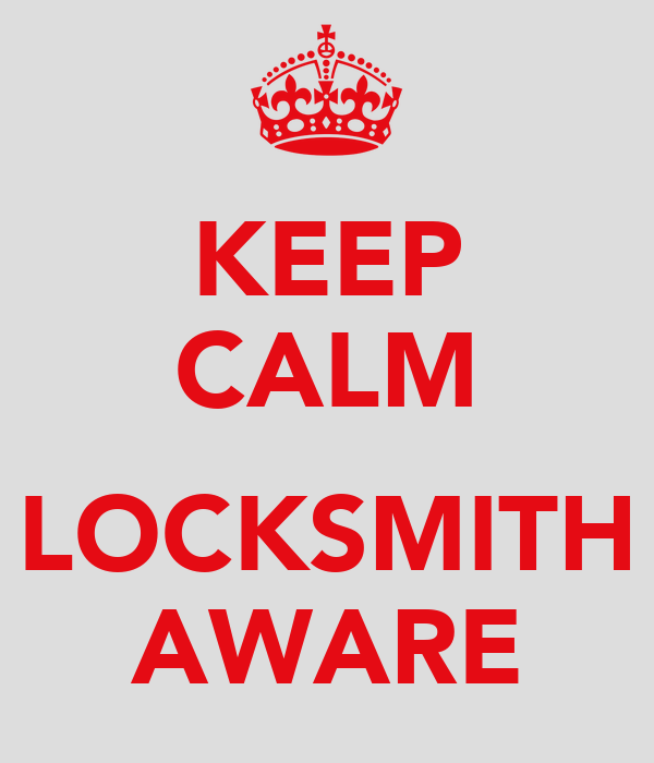 KEEP CALM  LOCKSMITH AWARE