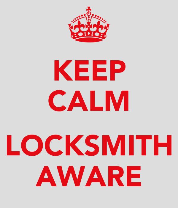 KEEP CALM  LOCKSMITH AWARE