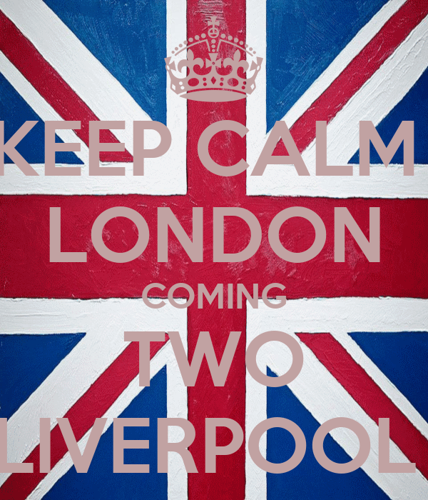 KEEP CALM  LONDON COMING TWO LIVERPOOL