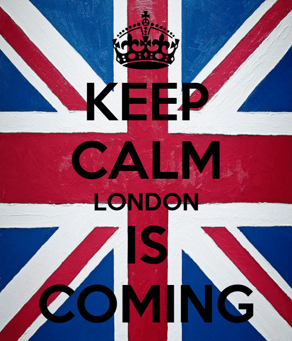 KEEP CALM LONDON IS COMING