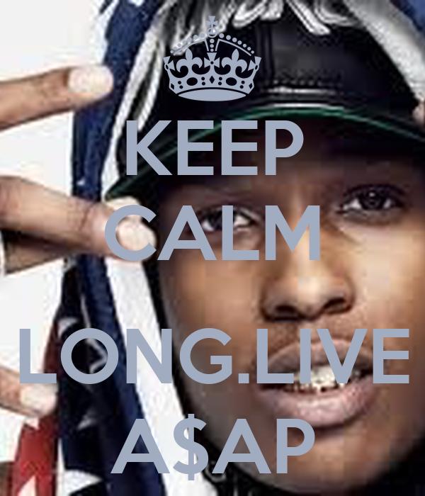 KEEP CALM  LONG.LIVE A$AP