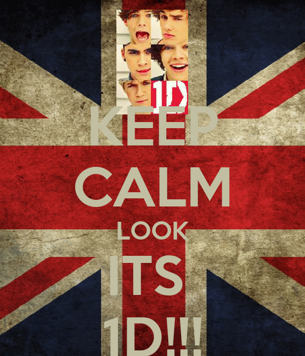 KEEP CALM LOOK ITS  1D!!!