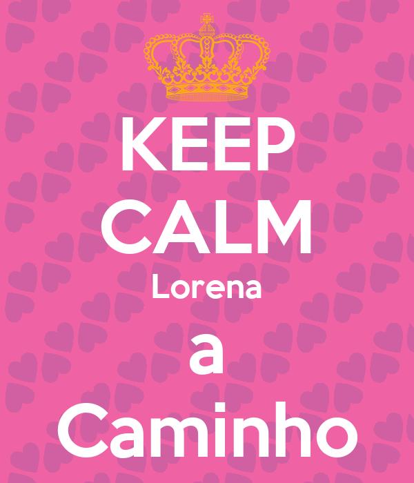 KEEP CALM Lorena a Caminho