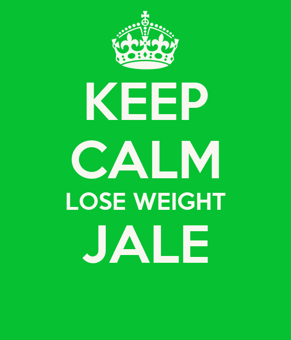 KEEP CALM LOSE WEIGHT JALE