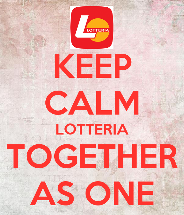 KEEP CALM LOTTERIA TOGETHER AS ONE