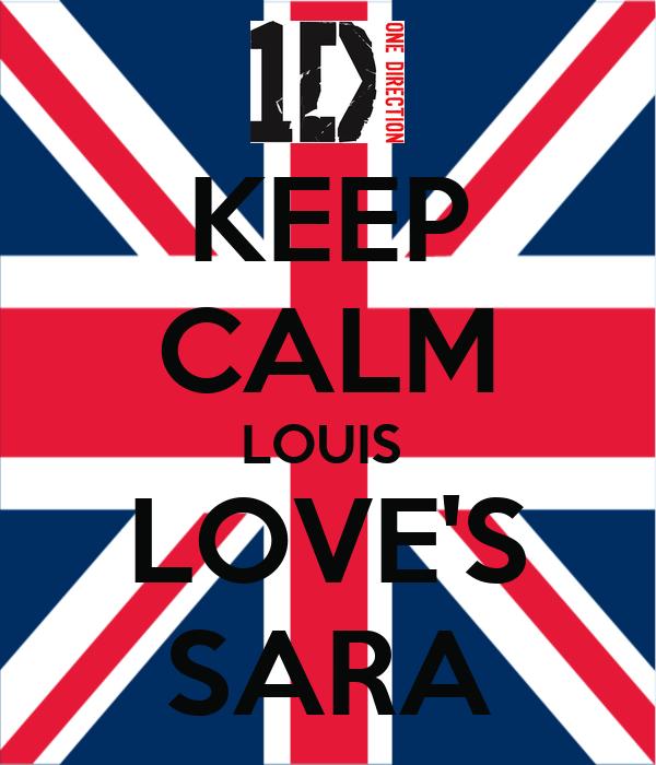 KEEP CALM LOUIS  LOVE'S SARA