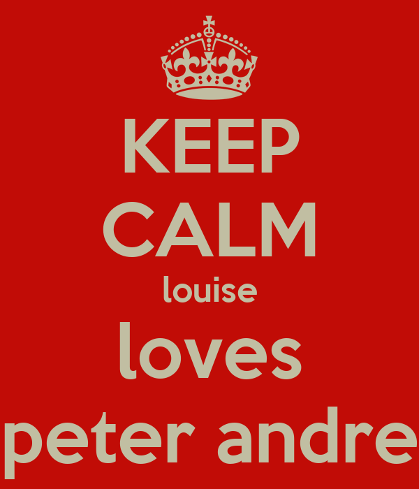 KEEP CALM louise loves peter andre