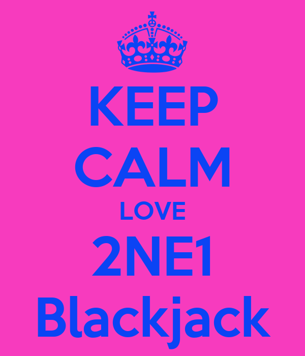 KEEP CALM LOVE 2NE1 Blackjack