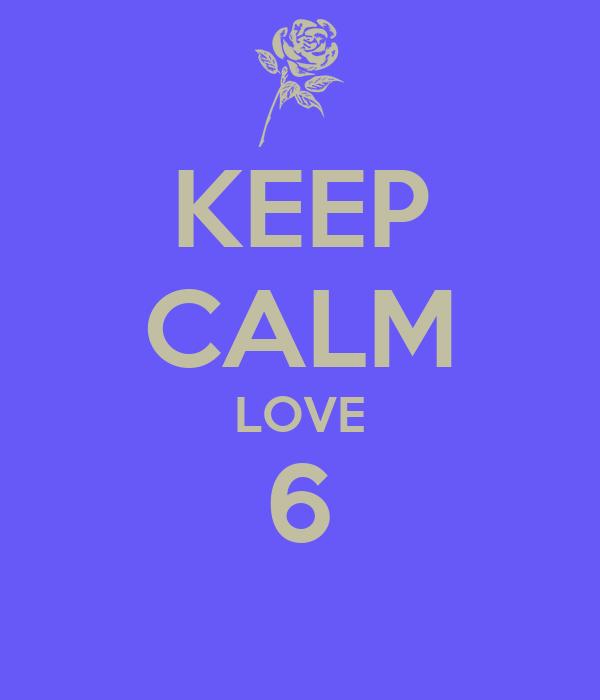 KEEP CALM LOVE 6