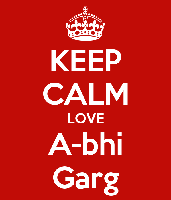 KEEP CALM LOVE A-bhi Garg