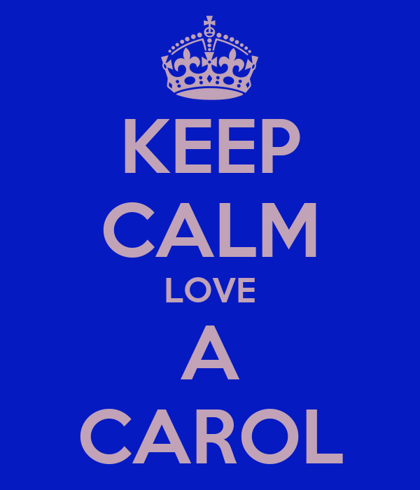 KEEP CALM LOVE A CAROL