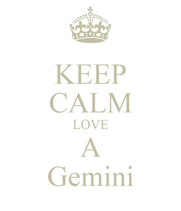KEEP CALM LOVE A Gemini
