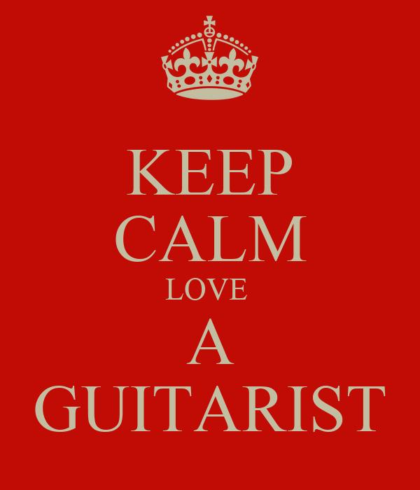 KEEP CALM LOVE  A GUITARIST