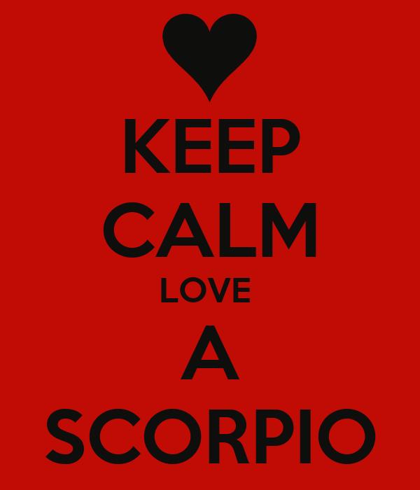 KEEP CALM LOVE  A SCORPIO