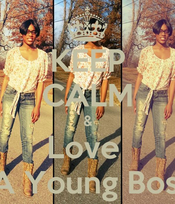 KEEP CALM & Love   A Young Boss