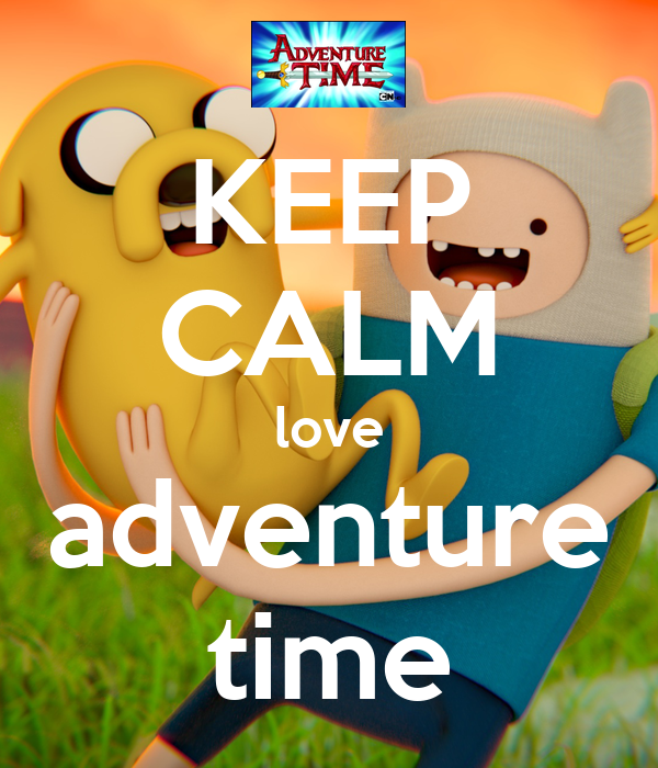 KEEP CALM love adventure time