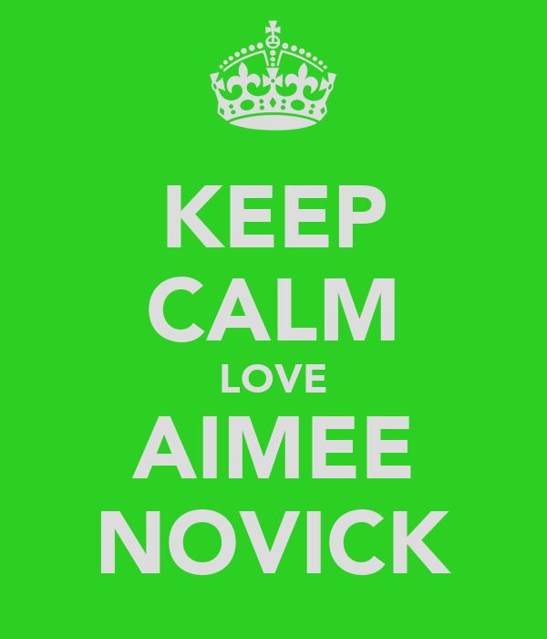 KEEP CALM LOVE AIMEE NOVICK