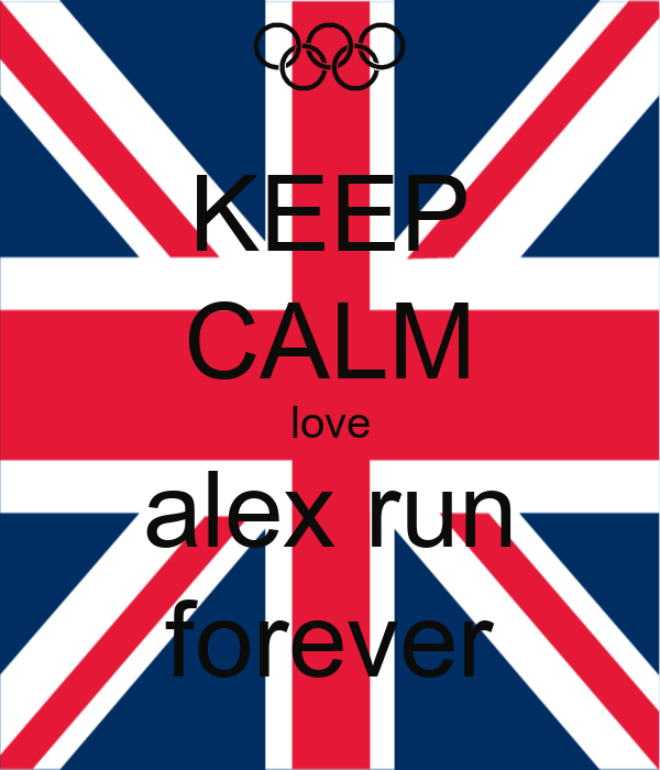 KEEP CALM love alex run forever