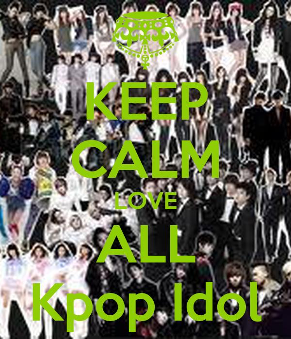KEEP CALM LOVE ALL Kpop Idol