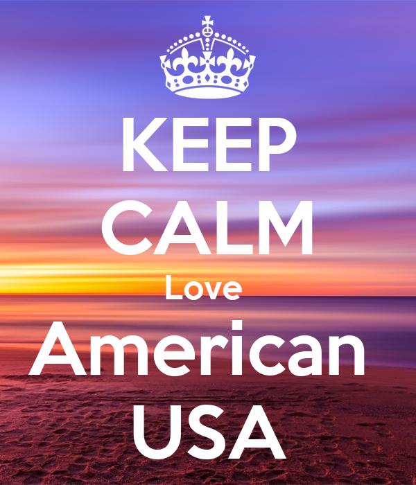 KEEP CALM Love  American  USA