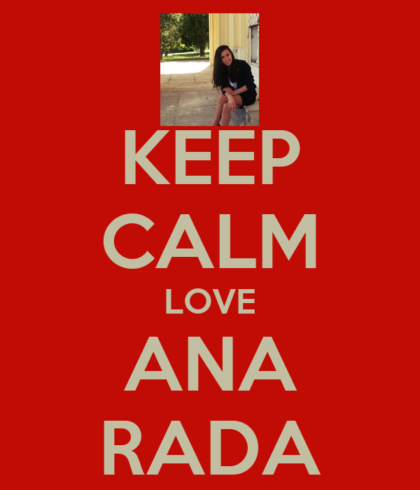 KEEP CALM LOVE ANA RADA