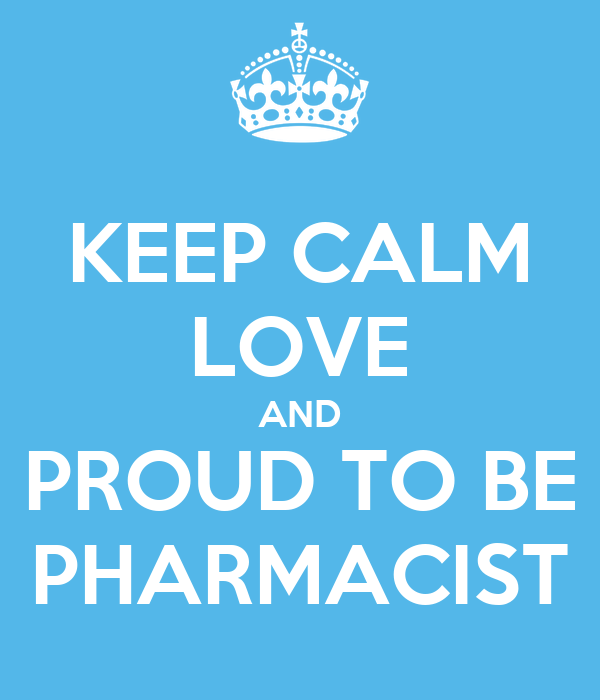 KEEP CALM LOVE AND PROUD TO BE PHARMACIST