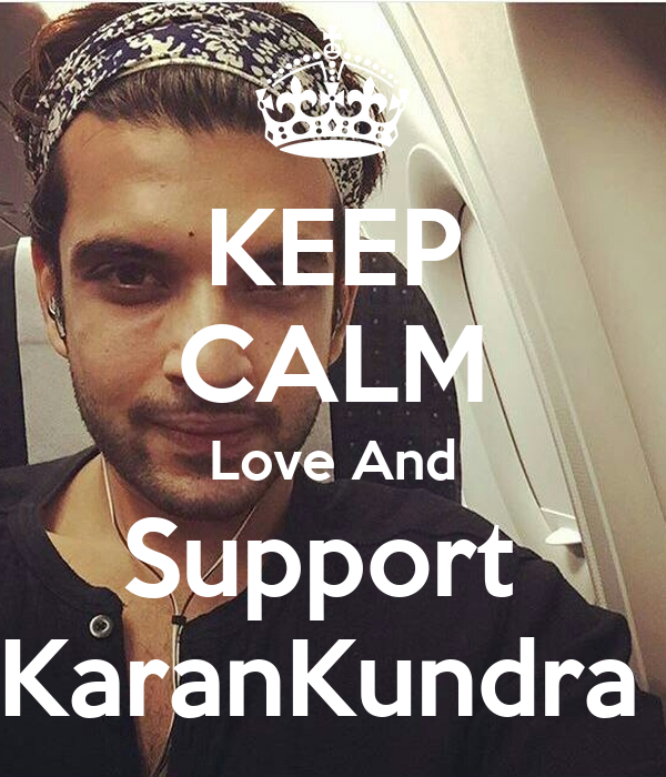 KEEP CALM Love And Support  KaranKundra