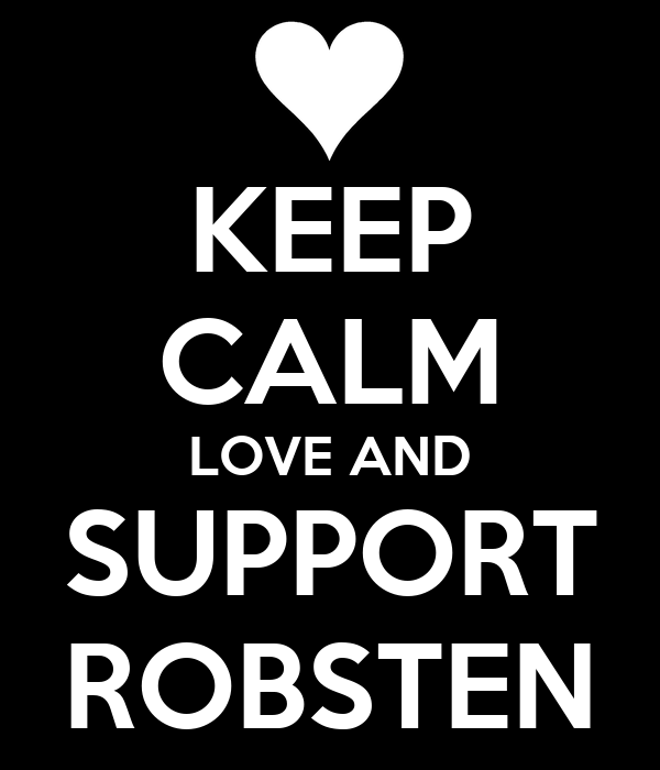 KEEP CALM LOVE AND SUPPORT ROBSTEN
