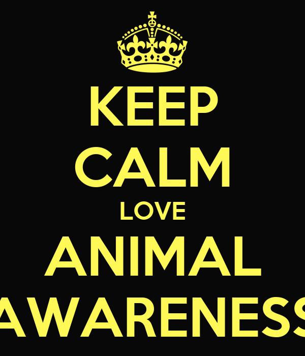 KEEP CALM LOVE ANIMAL AWARENESS
