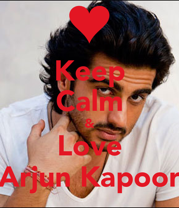 Keep Calm & Love Arjun Kapoor