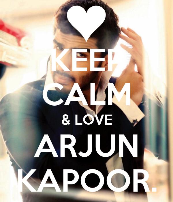 KEEP CALM & LOVE ARJUN KAPOOR.