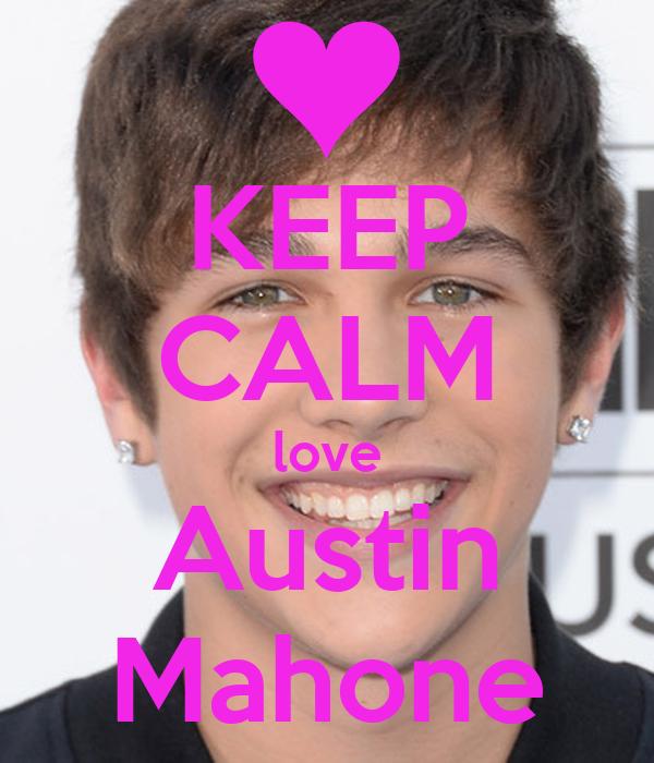 KEEP CALM love Austin Mahone