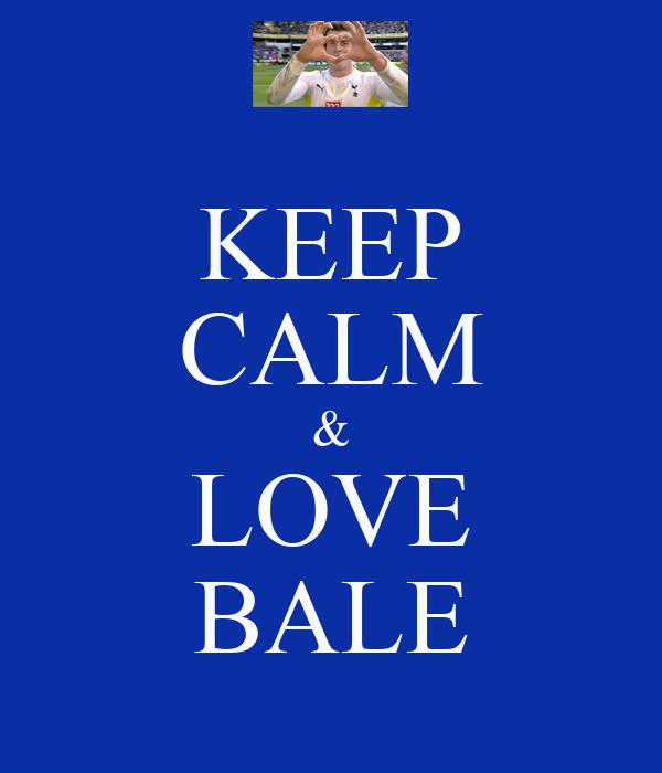 KEEP CALM & LOVE BALE