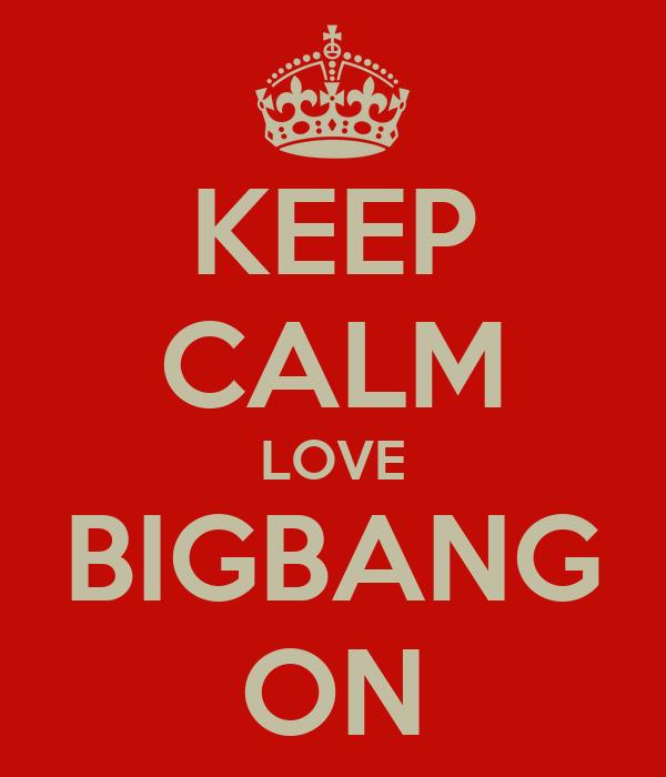 KEEP CALM LOVE BIGBANG ON