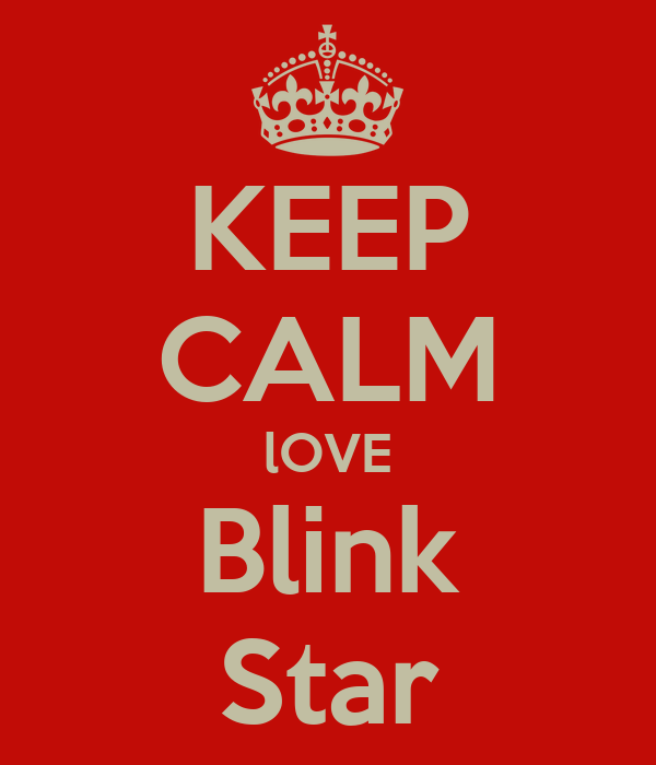 KEEP CALM lOVE Blink Star