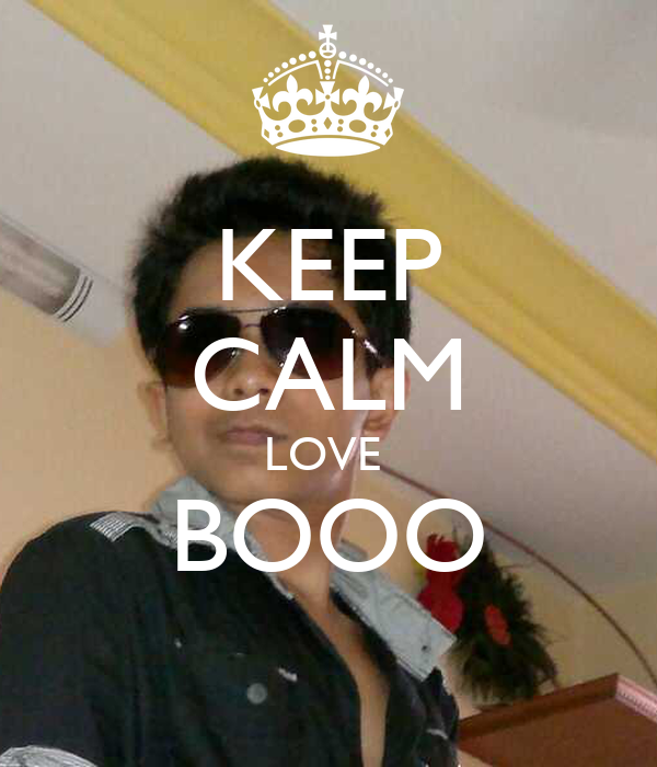 KEEP CALM LOVE  BOOO