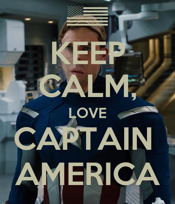 KEEP CALM, LOVE CAPTAIN  AMERICA